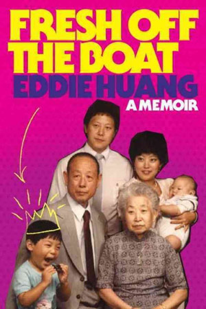 Fresh Off The Boat - A Memoir by Eddie Huang