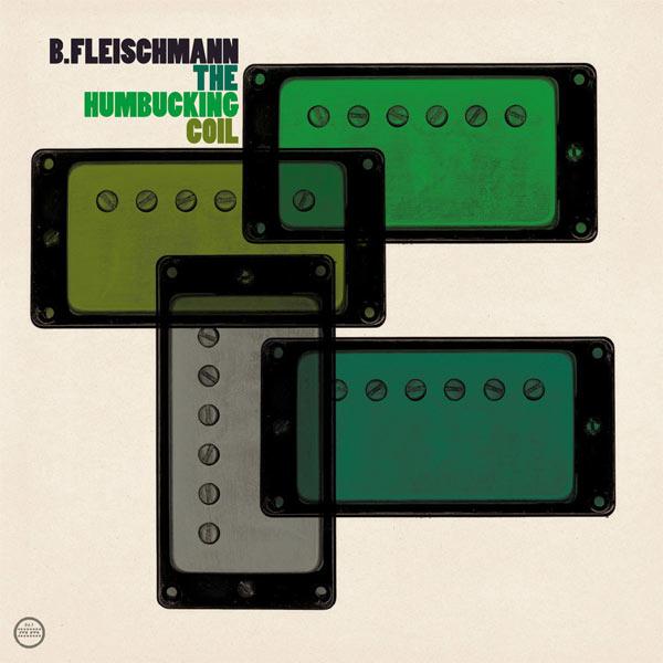 B Fleishmann - The Humbucking Coil   Deep Thought Sounds