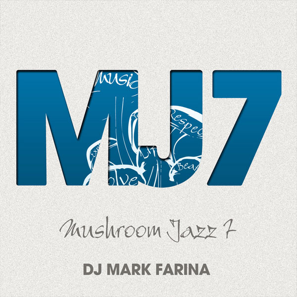 Mark Farina - Mushroom Jazz 7 | Deep Thought Sounds